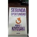 Segunda Oportunidad-robert T. Kiyosaki Librofisico Tiendafí