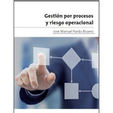 Ebook - Gestion Por Procesos Y Riesgo Operacional - Aenor