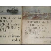 Historia De La Guerra De America Entre Chile Bolivia Y Perú