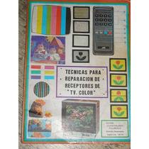 Tecnica Para Reparacion De Receptores De Tv. Color