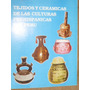 Tejidos Y Ceramicas De Las Culturas Prehispanicas Del Perú