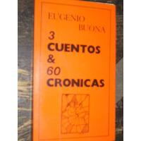 Tres Cuentos Y 60 Cronicas