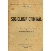 Sociología Criminal., Por Maxwell, 1937.