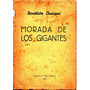 Morada De Los Gigantes / Benedicto Chuaqui. Autografiado