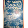 The Coming Battle Of Germany William B.ziff