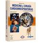 Medicina Y Cirugía Cardiorrespiratorias En Pequeños Animales