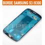 Borde Marco Bisel Para Samsung Galaxy S3 I9300 Original
