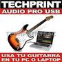 Conecta Tu Guitarra Electrica A Tu Pc O Laptop Y Has Musica