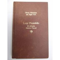 El Difunto Matias Pascal Por Luigi Pirandello Seix Barral