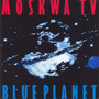 Cd Original Moskwa Tv Blue Planet Brave New World The Art Of