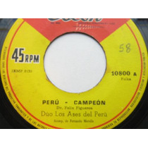 Duo Los Ases Del Peru Disco 45 Rpm Vinilo Peru Campeon