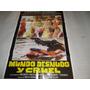 Poster Original De La Pelicula Mundo Desnudo Y Cruel